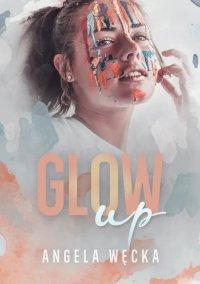 Glow up - Angela Węcka