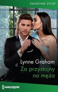Za przystojny na męża - Lynne Graham