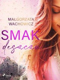 Smak deszczu - Małgorzata Wachowicz