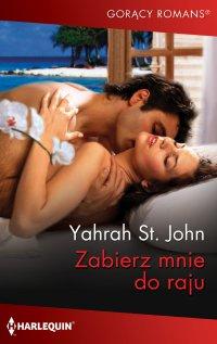 Zabierz mnie do raju… - Yahrah St. John