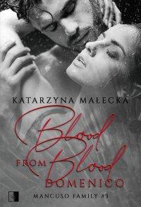 Blood from Blood. Domenico - Katarzyna Małecka