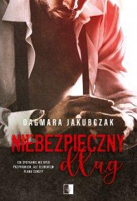Niebezpieczny dług - Dagmara Jakubczak