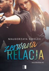 Zerwana relacja - Małgorzata Smolec