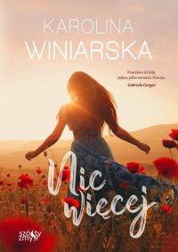 Nic więcej - Karolina Winiarska