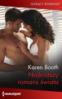 Najkrótszy romans świata - Karen Booth
