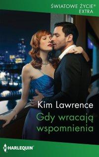 Gdy wracają wspomnienia - Kim Lawrence