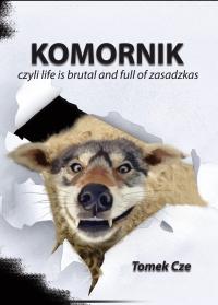 Komornik, czyli life is brutal and full of zasadzkas - Tomek Cze