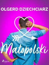 Małopolski - Olgerd Dziechciarz