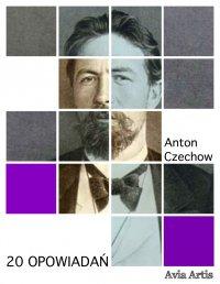 20 opowiadań - Anton Czechow