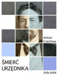 Śmierć urzędnika - Anton Czechow