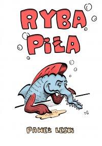 Ryba piła - Paweł Leski