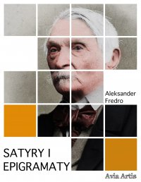 Satyry i epigramaty - Aleksander Fredro