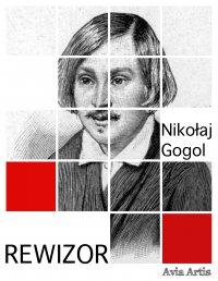 Rewizor - Anonim , Nikołaj Gogol