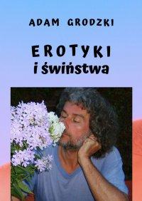Erotyki i świństwa - Adam Grodzki