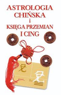 Astrologia chińska i księga przemian I-cing - Catherine Aubier
