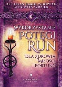 Wykorzystanie potęgi run dla zdrowia, miłości, fortuny - Stefan Karol Wdowiak