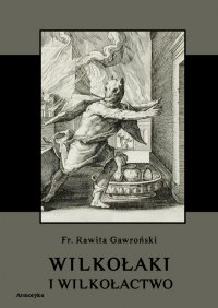 Wilkołaki i wilkołactwo - Franciszek Rawita-Gawroński