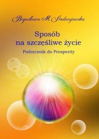 Sposób na szczęśliwe życie - Bogusława M. Andrzejewska, Bogusława Andrzejewska