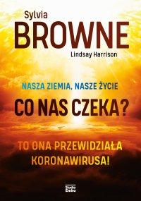 Nasza Ziemia, nasze życie. Co nas czeka? - Sylvia Browne