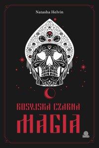 Rosyjska czarna magia - Natasha Helvin