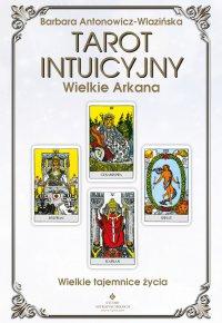 Tarot intuicyjny. Wielkie Arkana - Barbara Antonowicz-Wlazińska