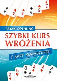 Szybki kurs wróżenia z kart klasycznych - Aryan Goehling
