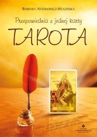 Przepowiednia z jednej karty Tarota - Barbara Antonowicz-Wlazińska