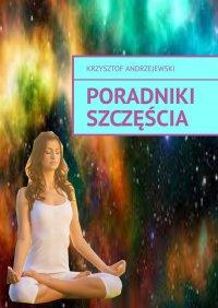 Poradniki Szczęścia - Krzysztof Andrzejewski