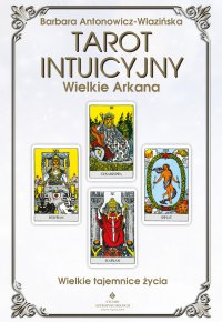 Tarot intuicyjny Wielkie Arkana - Barbara Antonowicz-Wlazińska