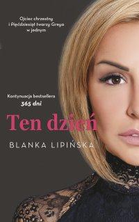Ten dzień - Blanka Lipińska