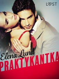 Praktykantka - opowiadanie erotyczne - Elena Lund