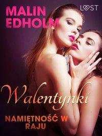 Walentynki: Namiętność w raju - opowiadanie erotyczne - Malin Edholm , Malin Edholm