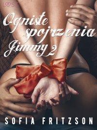 Ogniste spojrzenia 2: Jimmy - Sofia Fritzson