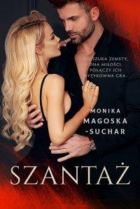 Szantaż - Monika Magoska-Suchar