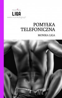 Pomyłka telefoniczna - Monika Liga