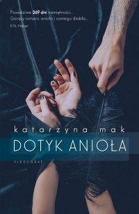Dotyk anioła - Katarzyna Mak