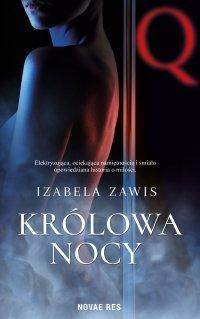 Królowa nocy - Izabela Zawis
