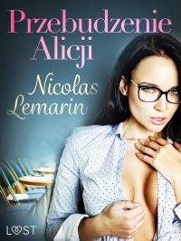 Przebudzenie Alicji - Nicolas Lemarin