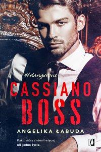 Cassiano boss. Dangerous. Tom 1 - Angelika Łabuda
