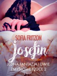 Josefin. Jedna fantazja i dwie zmysłowe noce 2 - Sofia Fritzson