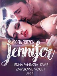 Jennifer. Jedna fantazja i dwie zmysłowe noce 1 - Sofia Fritzson