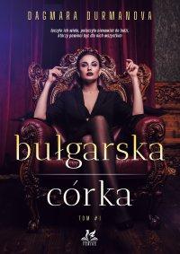 Bułgarska córka - Dagmara Durmanova