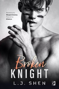 Broken Knight. All Saints High. Tom 2 - L.J. Shen