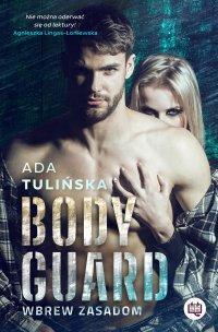Bodyguard. Wbrew zasadom - Ada Tulińska