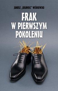 """Frak w pierwszym pokoleniu - Janusz """"Krawiec"""" Wiśniewski"""