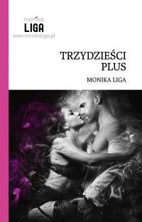 Trzydzieści plus - Monika Liga