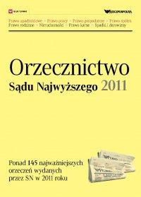 Orzecznictwo Sądu Najwyższego 2011 - Opracowanie zbiorowe