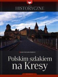 Zeszyt historyczny - Polskim szlakiem na kresy - Opracowanie zbiorowe