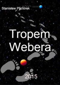 Tropem Webera - Stanisław Paciorek