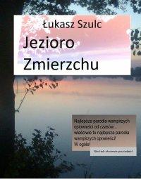 Jezioro Zmierzchu - Łukasz Szulc